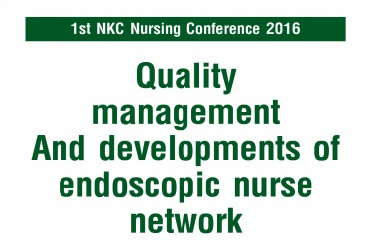 Quality  management And  developments  of  endoscopic  nurse   network